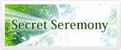 Secret Seremony